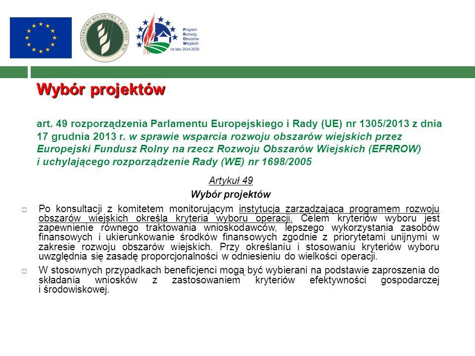 Wybór projektów Wybór projektów art. 49 rozporządzenia Parlamentu Europejskiego i Rady (UE) nr 1305/2013 z dnia 17 grudnia 2013 r. w sprawie wsparcia