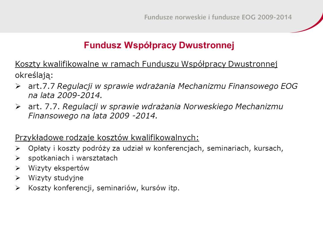 Koszty kwalifikowalne w ramach Funduszu Współpracy Dwustronnej określają:  art.7.7 Regulacji w sprawie wdrażania Mechanizmu Finansowego EOG na lata 2009-2014.