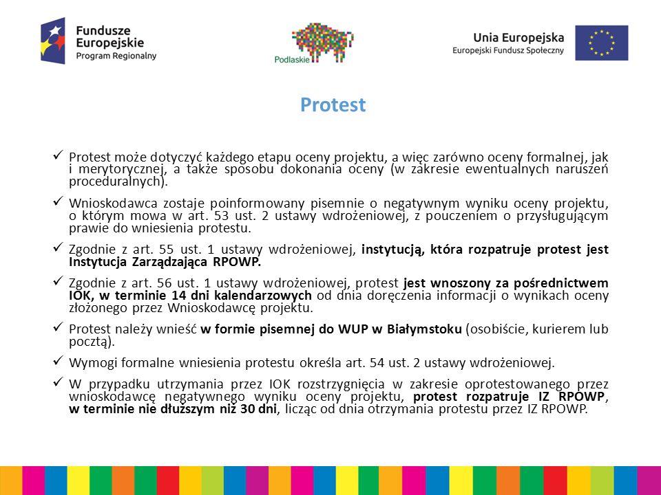 Protest Protest może dotyczyć każdego etapu oceny projektu, a więc zarówno oceny formalnej, jak i merytorycznej, a także sposobu dokonania oceny (w zakresie ewentualnych naruszeń proceduralnych).
