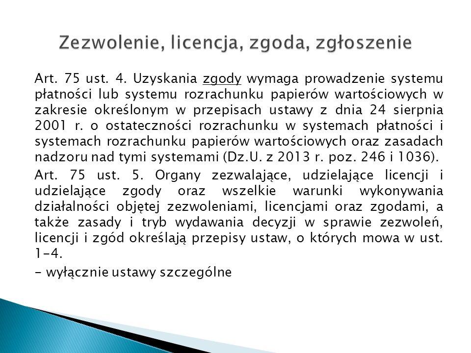 Art. 75 ust. 4. Uzyskania zgody wymaga prowadzenie systemu płatności lub systemu rozrachunku papierów wartościowych w zakresie określonym w przepisach