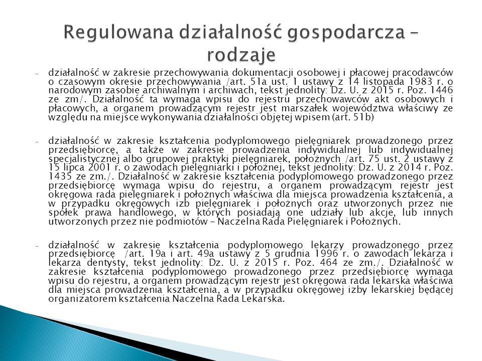 - działalność w zakresie przechowywania dokumentacji osobowej i płacowej pracodawców o czasowym okresie przechowywania /art. 51a ust. 1 ustawy z 14 li