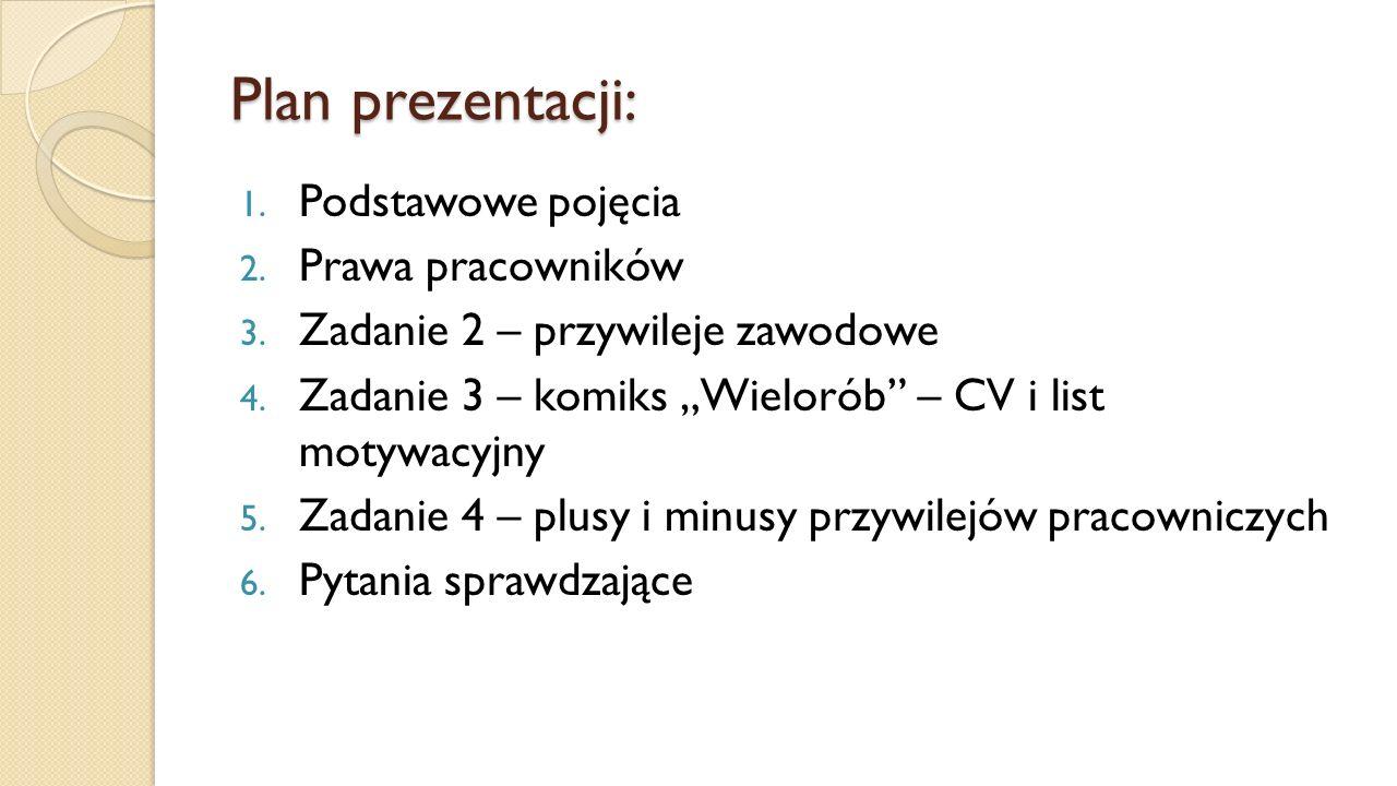 Plan prezentacji: 1. Podstawowe pojęcia 2. Prawa pracowników 3.