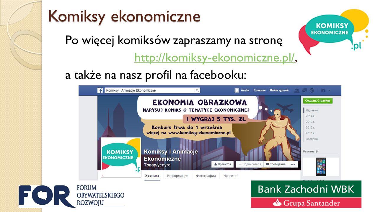Komiksy ekonomiczne Po więcej komiksów zapraszamy na stronę http://komiksy-ekonomiczne.pl/http://komiksy-ekonomiczne.pl/, a także na nasz profil na facebooku: