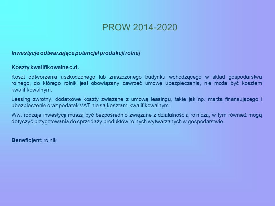 PROW 2014-2020 Inwestycje odtwarzające potencjał produkcji rolnej Koszty kwalifikowalne c.d. Koszt odtworzenia uszkodzonego lub zniszczonego budynku w