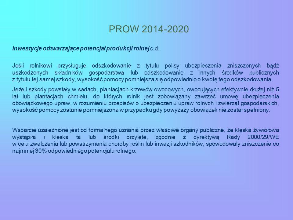 PROW 2014-2020 Inwestycje odtwarzające potencjał produkcji rolnej c.d. Jeśli rolnikowi przysługuje odszkodowanie z tytułu polisy ubezpieczenia zniszcz