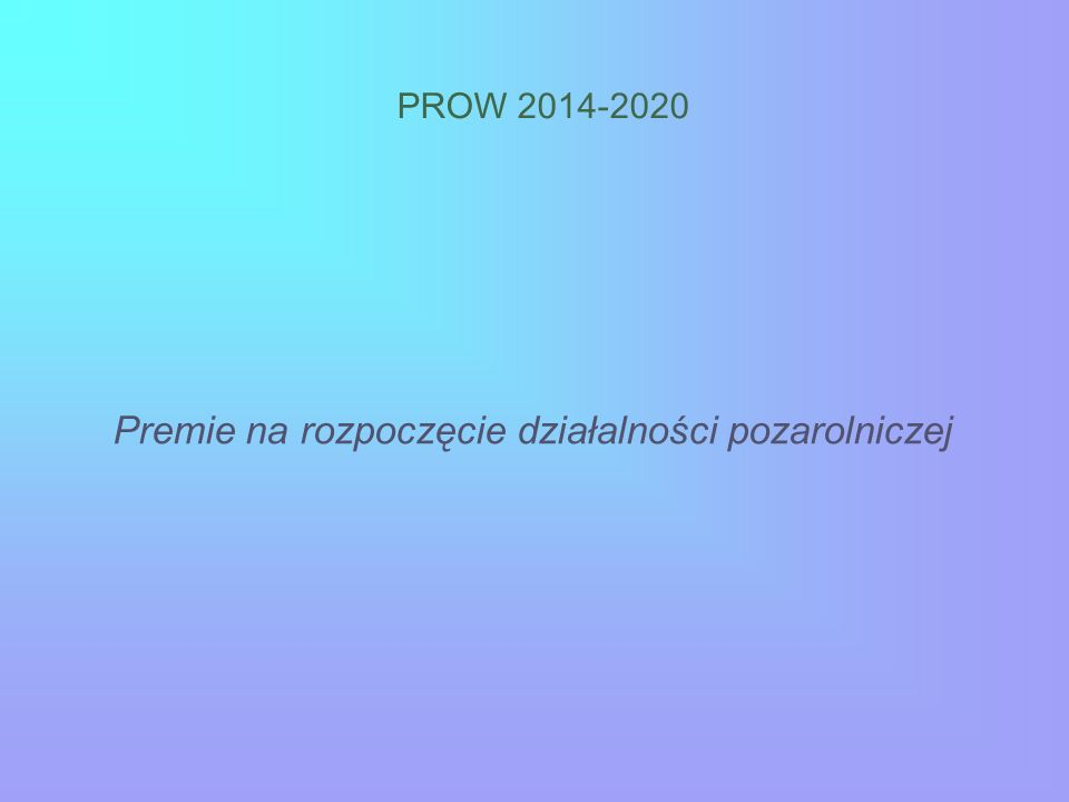 PROW 2014-2020 Premie na rozpoczęcie działalności pozarolniczej