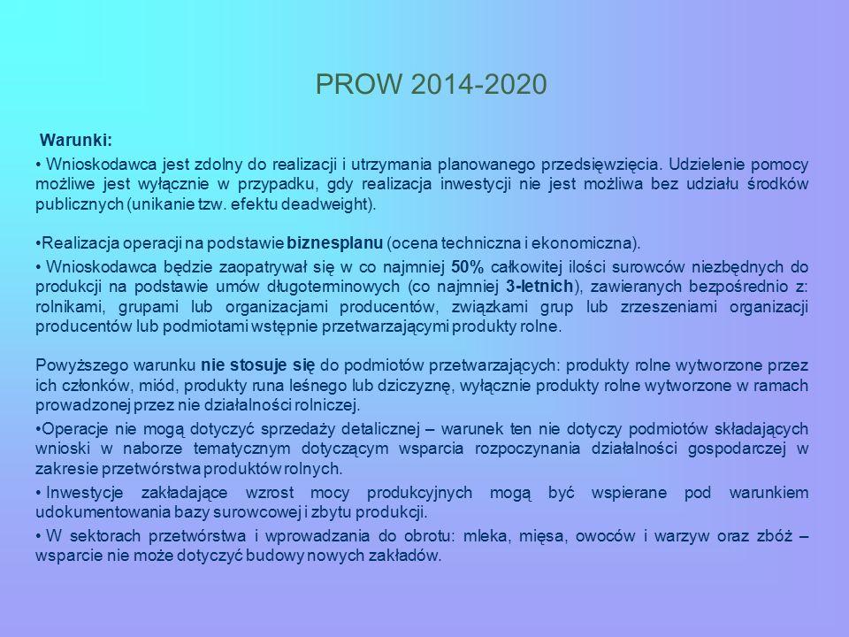 PROW 2014-2020 Warunki: Wnioskodawca jest zdolny do realizacji i utrzymania planowanego przedsięwzięcia. Udzielenie pomocy możliwe jest wyłącznie w pr