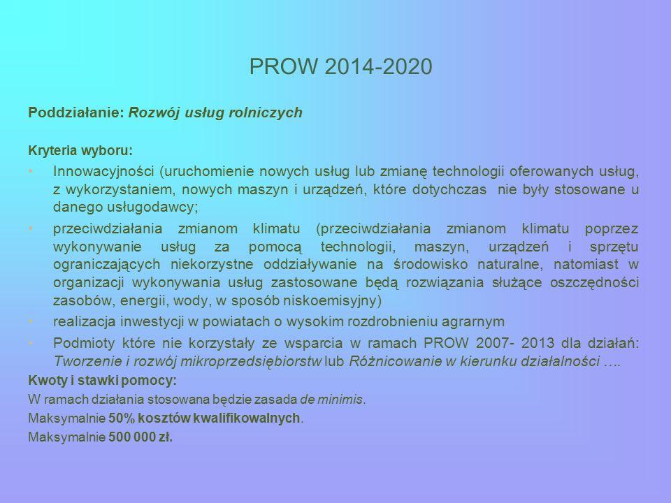 PROW 2014-2020 Poddziałanie: Rozwój usług rolniczych Kryteria wyboru: Innowacyjności (uruchomienie nowych usług lub zmianę technologii oferowanych usł