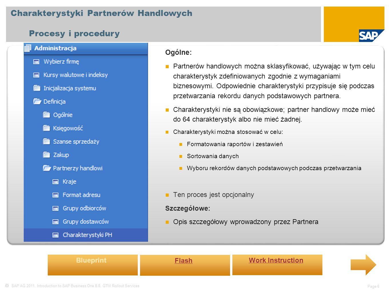  SAP AG 2011, Introduction to SAP Business One 8.8, GTM Rollout Services Page 7 Priorytety Partnerów Handlowych Procesy i procedury Ogólne: To okno służy do definiowania priorytetów partnerów handlowych.