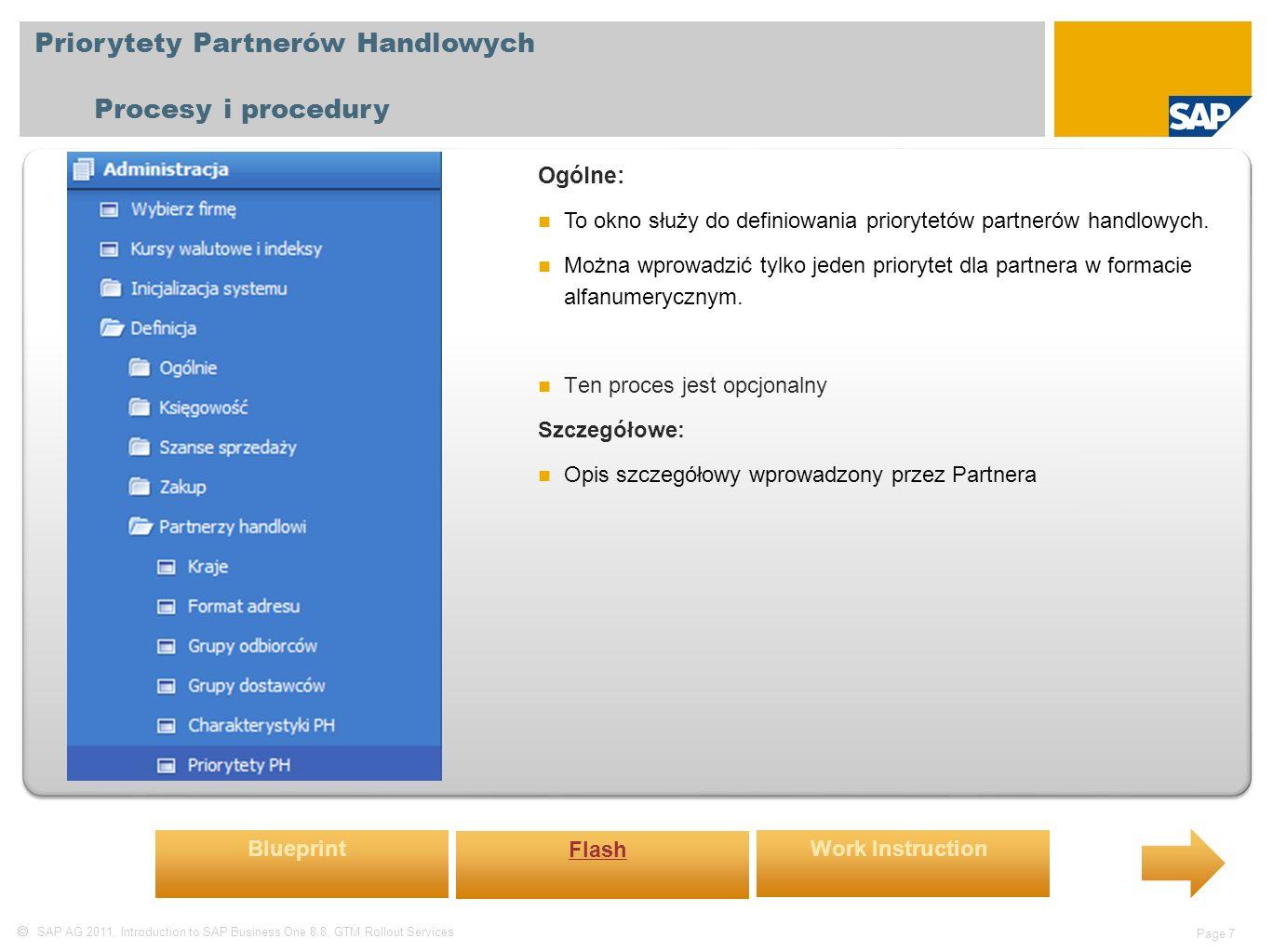  SAP AG 2011, Introduction to SAP Business One 8.8, GTM Rollout Services Page 8 Warunki monitowania dla Partnerów Handlowych Procesy i procedury Ogólne: Warunki monitowania stosuje się do automatycznego tworzenia monitów.