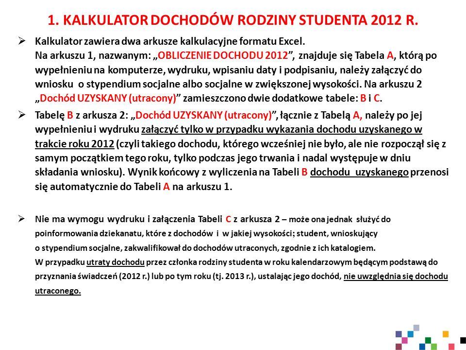 """1. KALKULATOR DOCHODÓW RODZINY STUDENTA 2012 R.  Kalkulator zawiera dwa arkusze kalkulacyjne formatu Excel. Na arkuszu 1, nazwanym: """"OBLICZENIE DOCHO"""