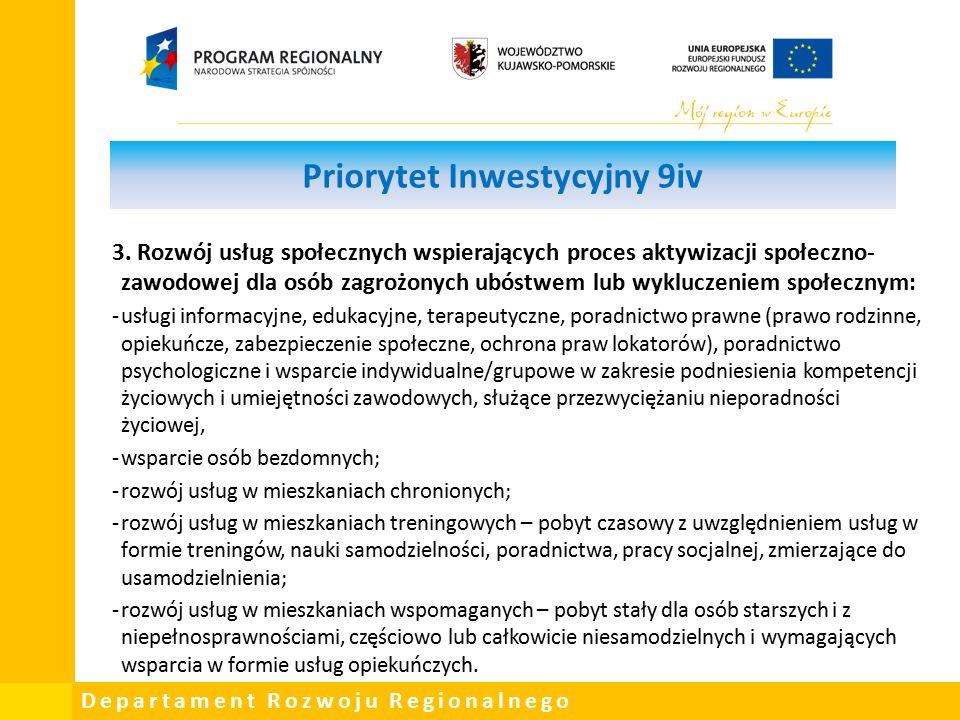 Departament Rozwoju Regionalnego Priorytet Inwestycyjny 9iv 3.