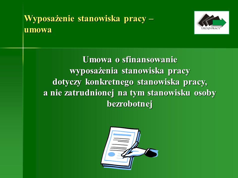 Wyposażenie stanowiska pracy – umowa Umowa o sfinansowanie wyposażenia stanowiska pracy dotyczy konkretnego stanowiska pracy, a nie zatrudnionej na tym stanowisku osoby bezrobotnej