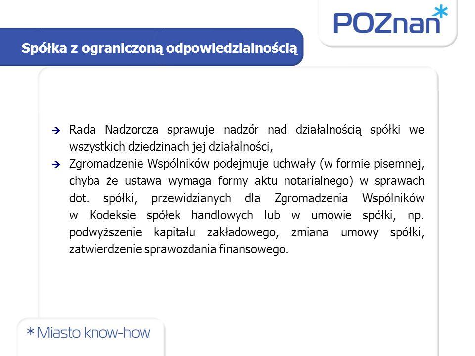 Spółka z ograniczoną odpowiedzialnością  Rada Nadzorcza sprawuje nadzór nad działalnością spółki we wszystkich dziedzinach jej działalności,  Zgroma