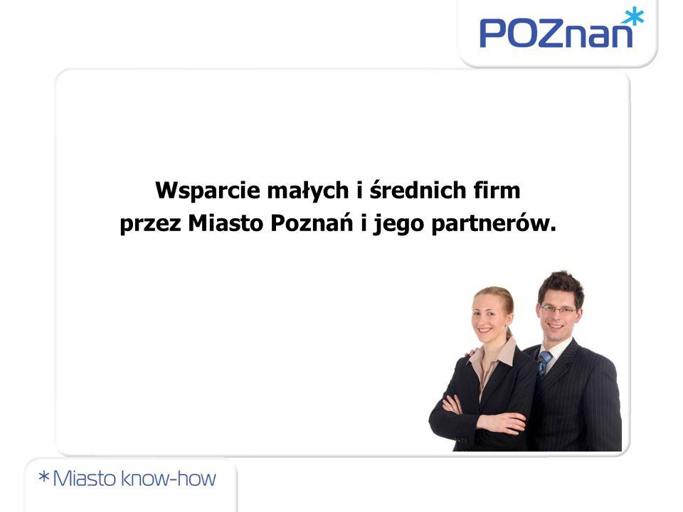 Wsparcie małych i średnich firm przez Miasto Poznań i jego partnerów.