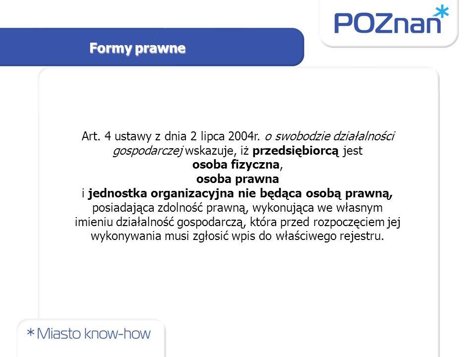 Formy prawne Art. 4 ustawy z dnia 2 lipca 2004r.