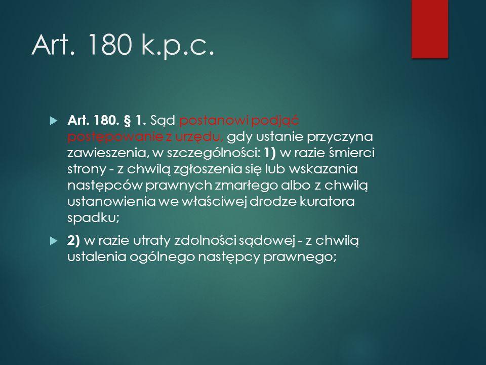 Art.180 k.p.c.  Art. 180. § 1.