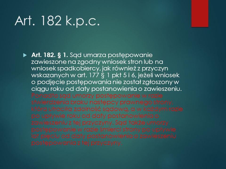 Art.182 k.p.c.  Art. 182. § 1.