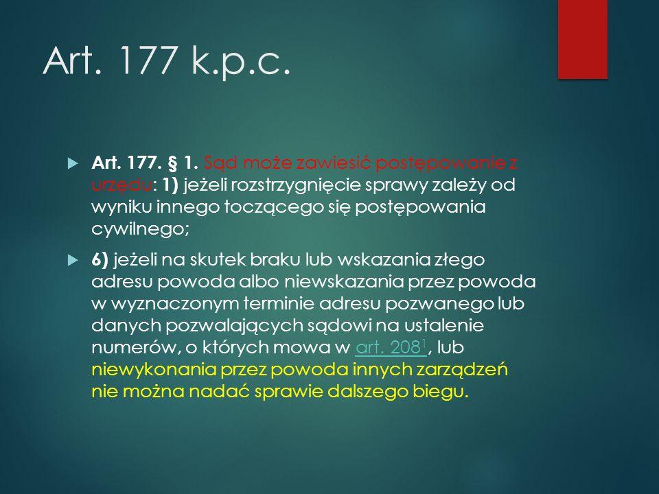 Art.177 k.p.c.  Art. 177. § 1.
