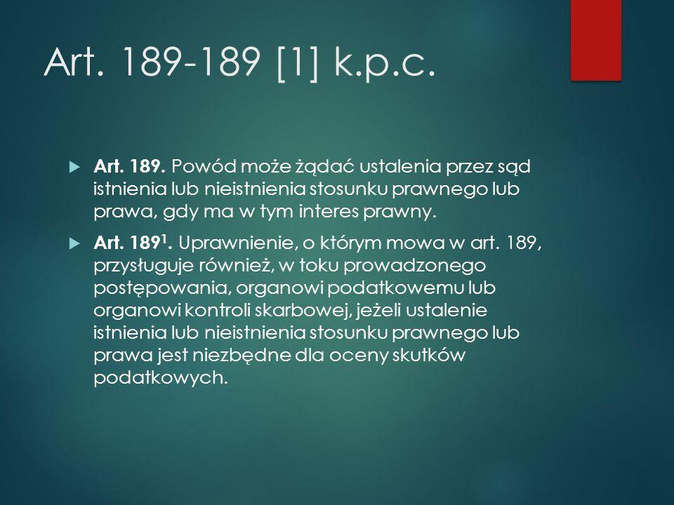 Art.189-189 [1] k.p.c.  Art. 189.