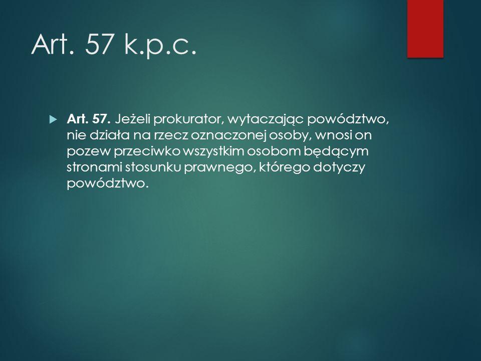 Art.57 k.p.c.  Art. 57.