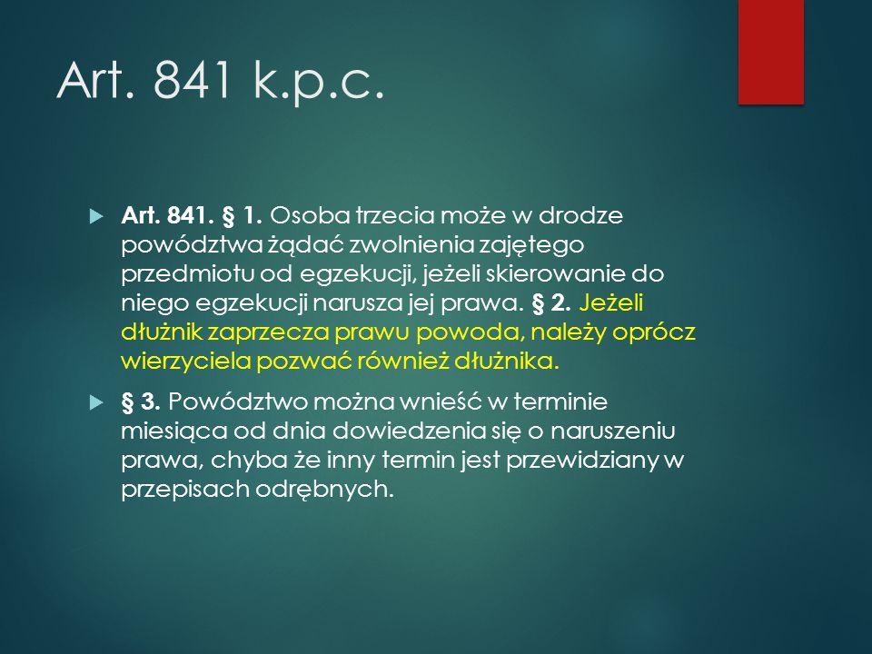 Art.841 k.p.c.  Art. 841. § 1.