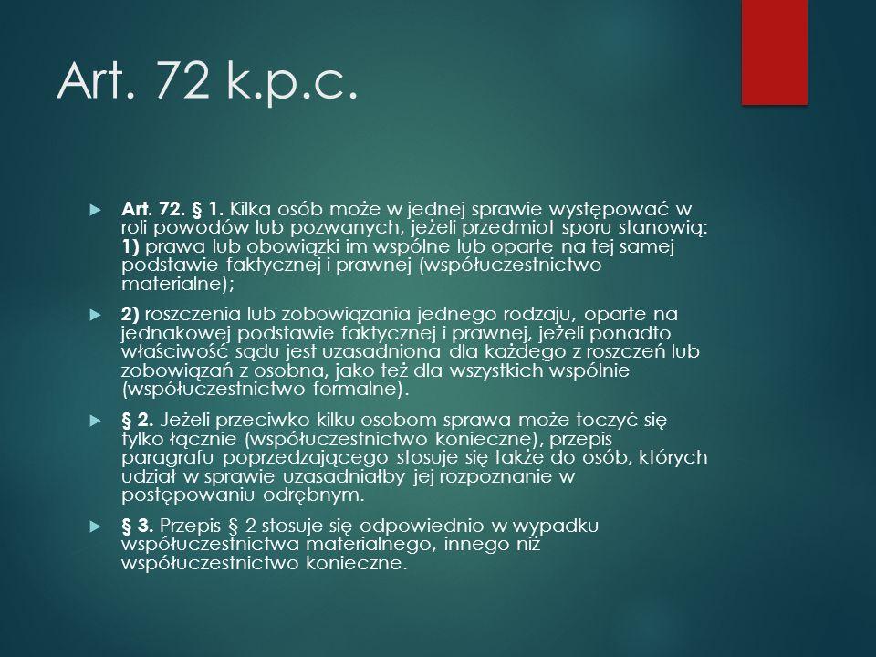 Art.72 k.p.c.  Art. 72. § 1.
