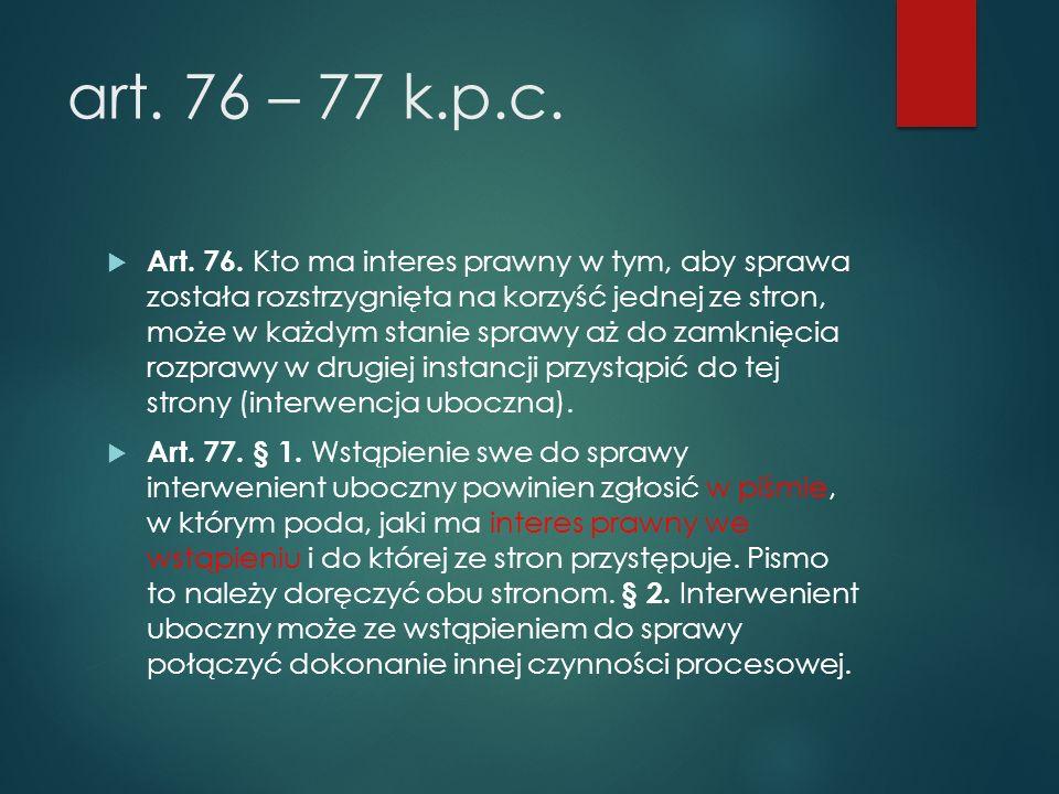 art.76 – 77 k.p.c.  Art. 76.