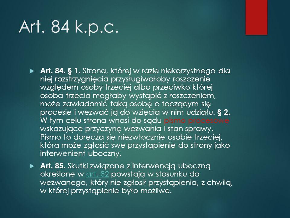 Art.84 k.p.c.  Art. 84. § 1.