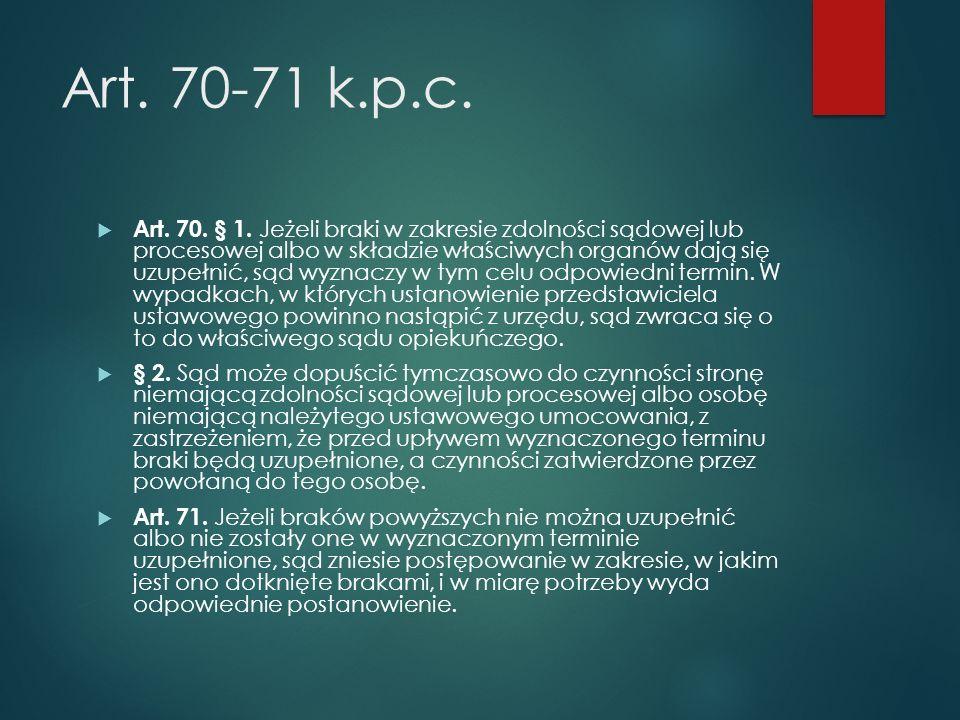 Art.70-71 k.p.c.  Art. 70. § 1.