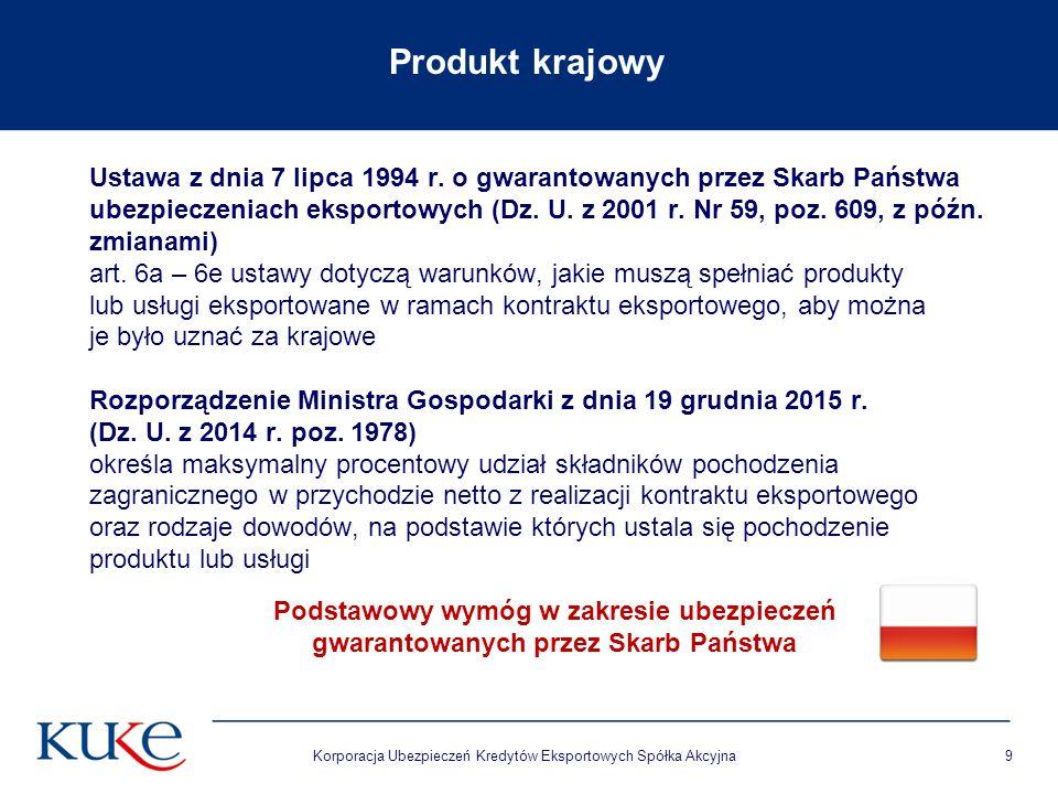 Korporacja Ubezpieczeń Kredytów Eksportowych Spółka Akcyjna9 Ustawa z dnia 7 lipca 1994 r. o gwarantowanych przez Skarb Państwa ubezpieczeniach ekspor
