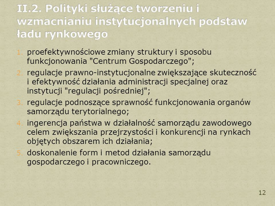 1. proefektywnościowe zmiany struktury i sposobu funkcjonowania Centrum Gospodarczego ; 2.