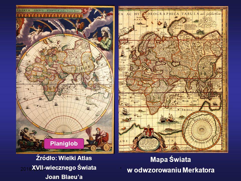 2016-05-27* Mapa Świata w odwzorowaniu Merkatora Źródło: Wielki Atlas XVII-wiecznego Świata Joan Blaeu'a Planiglob
