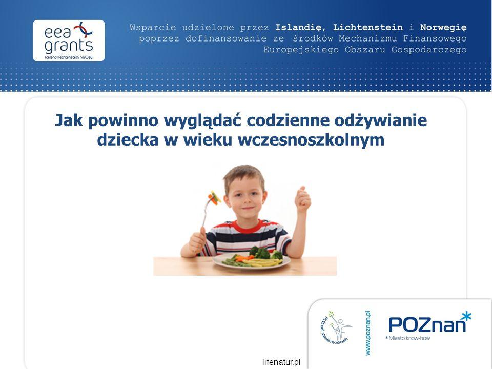 Jak powinno wyglądać codzienne odżywianie dziecka w wieku wczesnoszkolnym lifenatur.pl