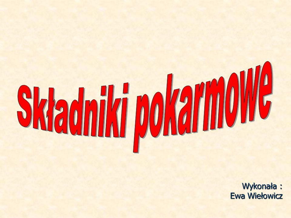 Wykonała : Ewa Wiełowicz
