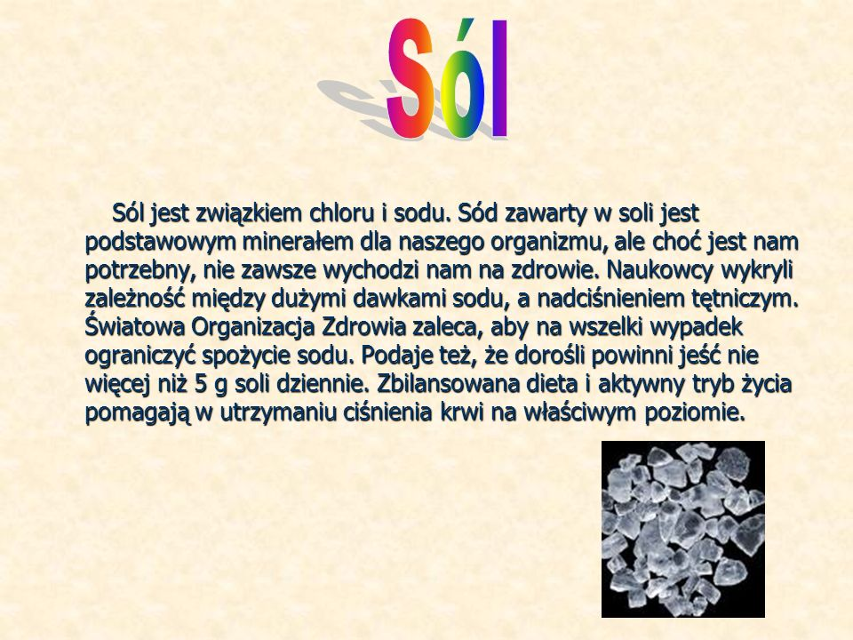 Sól jest związkiem chloru i sodu.