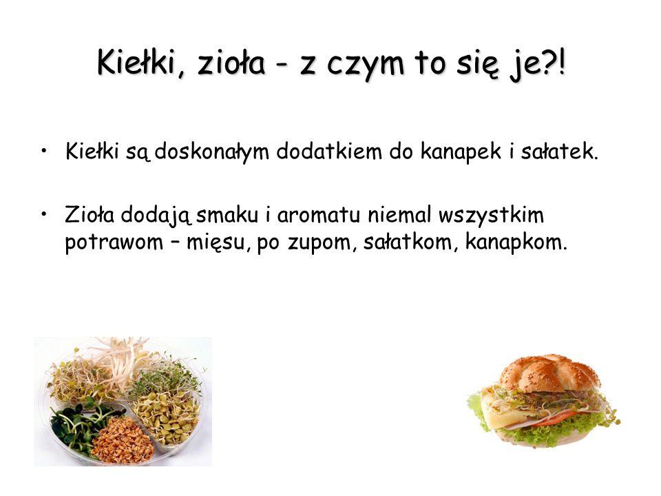 Kiełki, zioła - z czym to się je?.Kiełki są doskonałym dodatkiem do kanapek i sałatek.