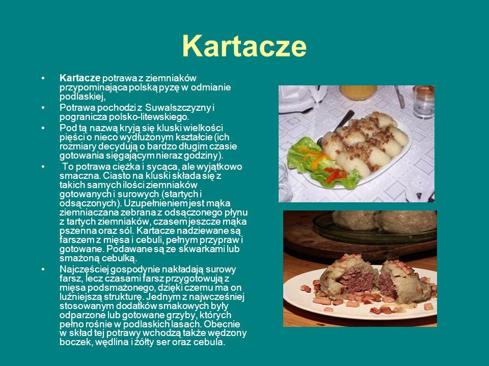 Kartacze Kartacze potrawa z ziemniaków przypominająca polską pyzę w odmianie podlaskiej, Potrawa pochodzi z Suwalszczyzny i pogranicza polsko-litewski