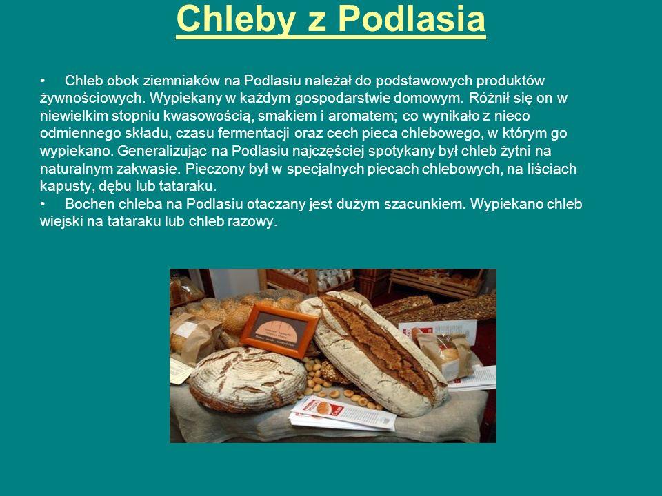 Chleby z Podlasia Chleb obok ziemniaków na Podlasiu należał do podstawowych produktów żywnościowych. Wypiekany w każdym gospodarstwie domowym. Różnił