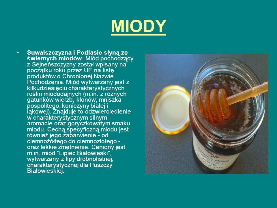 MIODY Suwalszczyzna i Podlasie słyną ze świetnych miodów. Miód pochodzący z Sejneńszczyzny został wpisany na początku roku przez UE na listę produktów