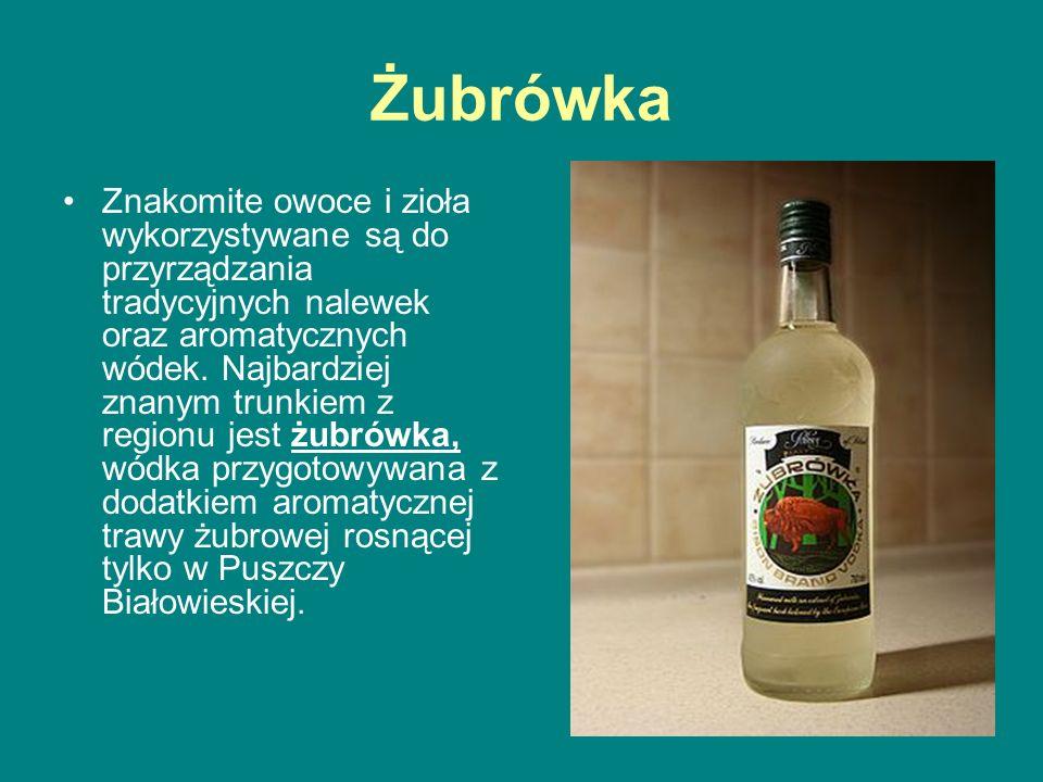Żubrówka Znakomite owoce i zioła wykorzystywane są do przyrządzania tradycyjnych nalewek oraz aromatycznych wódek. Najbardziej znanym trunkiem z regio