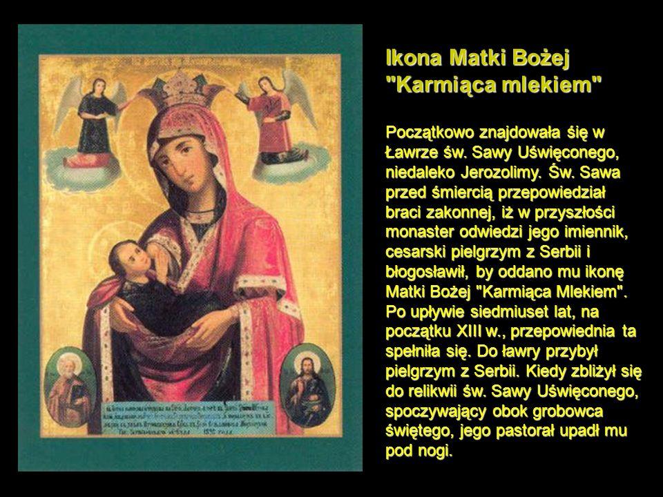 Ikona Matki Bożej Karmiąca mlekiem Początkowo znajdowała śię w Ławrze św.