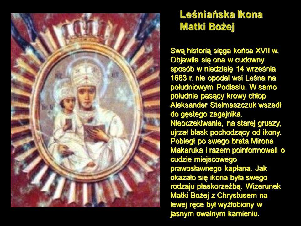 Leśniańska Ikona Matki Bożej Swą historią sięga końca XVII w.