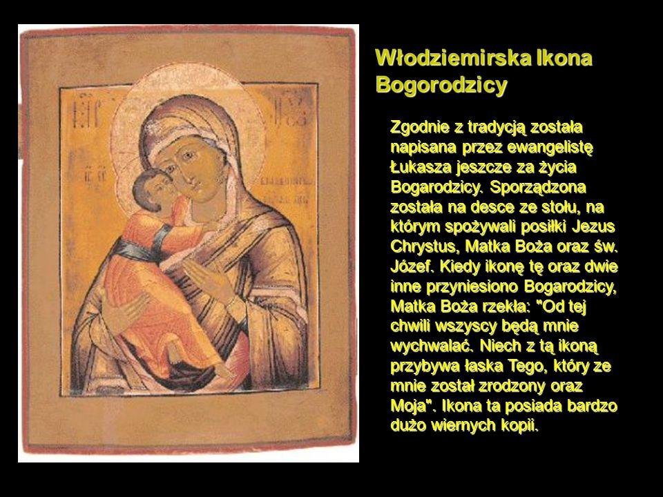 Włodziemirska Ikona Bogorodzicy Zgodnie z tradycją została napisana przez ewangelistę Łukasza jeszcze za życia Bogarodzicy.