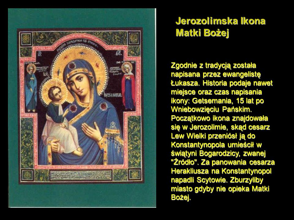 Fiodorowska Ikona Matki Bożej Została zgodnie z tradycją napisana przez ewangelistę Łukasza.