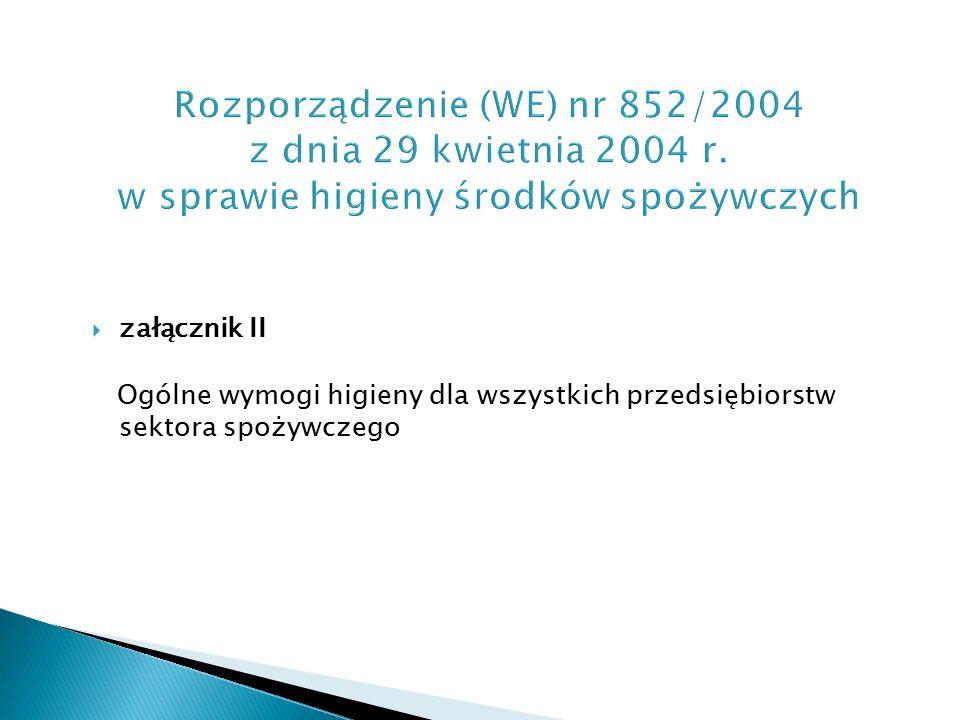  załącznik II Ogólne wymogi higieny dla wszystkich przedsiębiorstw sektora spożywczego