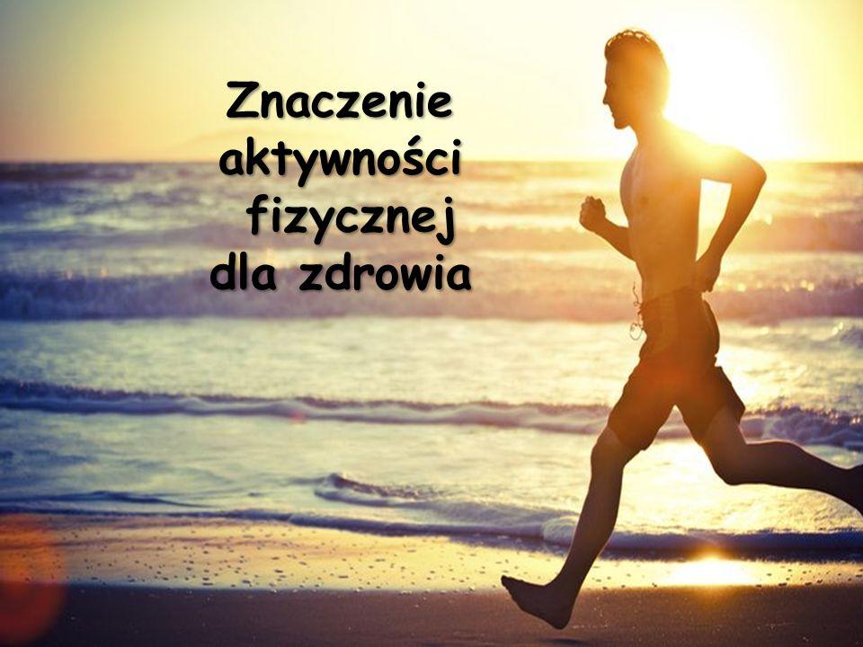 Znaczenie aktywności fizycznej dla zdrowia