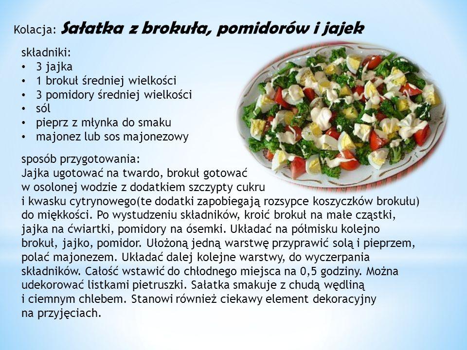 Kolacja: Sałatka z brokuła, pomidorów i jajek składniki: 3 jajka 1 brokuł średniej wielkości 3 pomidory średniej wielkości sól pieprz z młynka do smaku majonez lub sos majonezowy sposób przygotowania: Jajka ugotować na twardo, brokuł gotować w osolonej wodzie z dodatkiem szczypty cukru i kwasku cytrynowego(te dodatki zapobiegają rozsypce koszyczków brokułu) do miękkości.