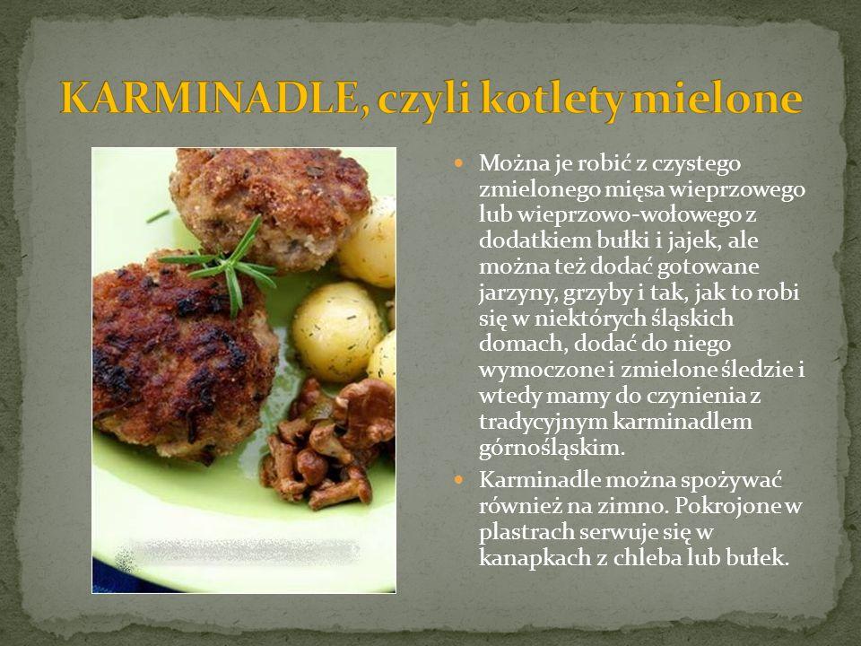 Można je robić z czystego zmielonego mięsa wieprzowego lub wieprzowo-wołowego z dodatkiem bułki i jajek, ale można też dodać gotowane jarzyny, grzyby