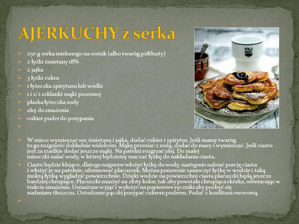 250 g serka mielonego na sernik (albo twaróg półtłusty) 2 łyżki śmietany 18% 2 jajka 3 łyżki cukru 1 łyżeczka spirytusu lub wódki 1 i 1/2 szklanki mąk